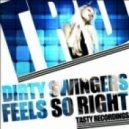 Dirty Swingers - Feel So Right  (My Name Remix)