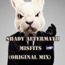 Shady Aftermath - Misfits  (Original Mix)