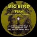 Big Bird - Flav  (Urban Myths Remix 2)