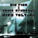 Big Fish & Sonic Syndrome - High Voltage   ()