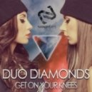 Duo Diamonds - Get On Your Knees  (Original Mix)
