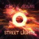 Ayiko & AidanS - Street Lights ()