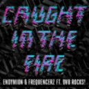 Endymion & Frequencerz Ft. DV8 - Caught In The Fire ()