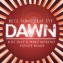 Pete Tong Feat. S.Y.F. - Dawn  (Jose Diaz & Sergi Moreno Private Remix)