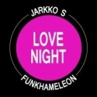 Jarkko S, Funkhameleon - Love Night  (Funkhameleon Broken Record Mix)