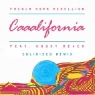 French Horn Rebellion feat. Ghost Beach  - Caaalifornia  (Solidisco Remix)