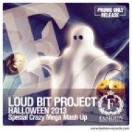 Loud Bit Project - Halloween 2013  (Special Crazy Mega Mash Up)