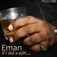 Eman - If I Did A Edit..  (You Wanna Know)