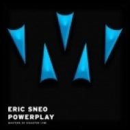 Eric Sneo - Powerplay  (Original Mix)