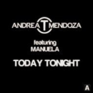 Andrea T Mendoza feat. Manuela  - Today Tonight  (Yes Mix)