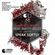 4 Da People, Harold Heath, Matty Eeles - Speak Softly  (4 Da People Soulful Rub)