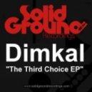 Dimkal - Third Choice  (Original Mix)