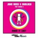 John Ross, Duology feat. George G - Make It Last  (Spennu Remix)