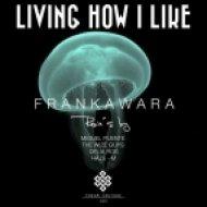 Frankawara - Living How I Like  (Miguel Puente Club Remix)
