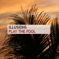 Illusions - Play The Fool ()