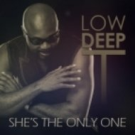 Low Deep T - She\'s The Only One (Remix)