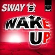 Sway - Wake Up  (Xilent Remix)