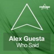Alex Guesta - Who Said  (Smash Phunk Remix)