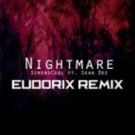 SirensCeol feat. Sean Dee   - Nightmare  (Eudorix Remix)