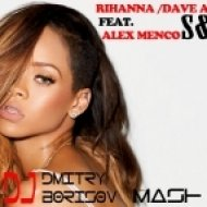 Rihanna Dave Aude feat. Alex Menco - S & M  (DJ Dmitry Borisov Mash Up)