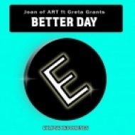 Joan of ARTS, Greta Grants - Better Day (Original Mix)