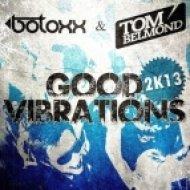 Botoxx & Tom Belmond - Good Vibrations  (Club Mix Edit)