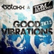 Botoxx & Tom Belmond - Good Vibrations  (X-Cess Remix Edit)