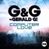 G & G Vs. Gerald G! - Computer Love (Extended Mix)