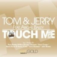 Tom & Jerry feat. Abigail Bailey - Touch Me (Dezarate Remix)