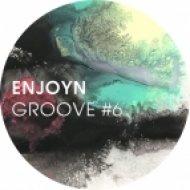 Enjoyn - Groove #6 ()