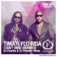 Timati feat. Flo Rida - I Don\'t Mind (DJ Favorite & DJ Phantom RNB Club Radio Edit)