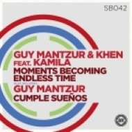 Guy Mantzur feat. Kamila - Moments Becoming Endless Time (Original Mix)