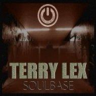 Terry Lex - Soulbase  (Original Mix)