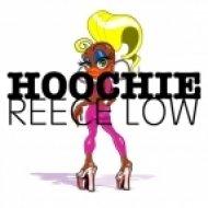 Reece Low - Hoochie  (Original Mix)