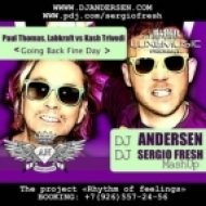Paul Thomas, Labkraft vs. Kash Trivedi - Going Back Fine Day (Dj Sergio Fresh, Dj Andersen MashUp)