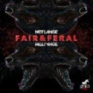 Matt Lange - Fair & Feral  (Original Mix)