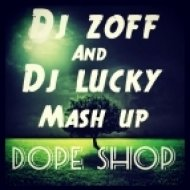 Aniki & Reese Low and A-One - Dope Shop (DJ Zoff & DJ Lucky Mash Up)