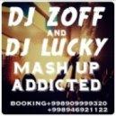 Craig David & DJ Assad & Mohombi & Loud Bit Project - Addicted  (Dj Zoff & Dj Lucky Mash Up)