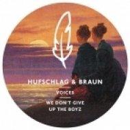 Hufschlag & Braun, Leif Müller - We Don\'t Give Up The Boyz  (Leif Müller Remix)