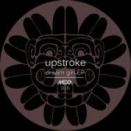 Upstroke - I See You (Original Mix)