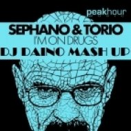 Torio, Sephano - I\'m On Drugs  (Dj Daino Mash Up)