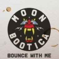 Moonbootica - Bounce With Me (Original Mix)