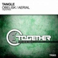 Tangle - Obelisk  (Original Mix)