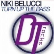 Niki Belucci - Turn Up The Bass  (Original Mix)