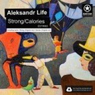 Aleksandr Life - Strong  (Original Mix)