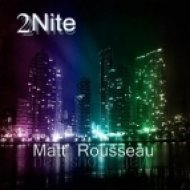 Matt Rousseau - 2Nite  (Original Mix)