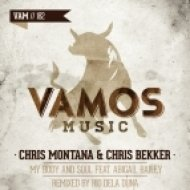 Chris Montana, Abigail Bailey, Chris Bekker - My Body And Soul  (Rio Dela Duna Vamos Mix)