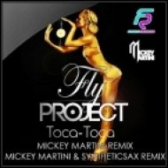 Fly Project - Toca Toca  (Mickey Martini & Syntheticsax Remix)