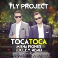 Fly Project  - Toca Toca  (Misha Pioner & K.L.E.Y. Radio Edit)