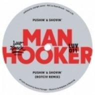 Manhooker - Pushin\', Shovin\'  (Radio Edit)